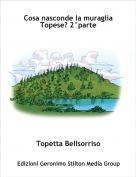 Topetta Bellsorriso - Cosa nasconde la muraglia    Topese? 2°parte