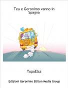 TopoElsa - Tea e Geronimo vanno in Spagna