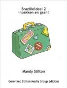 Mandy Stilton - Brazilie!deel 2inpakken en gaan!