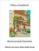 Miruna Levarda Florentina - Visita a Castelland!