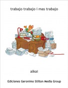 alkai - trabajo trabajo i mas trabajo