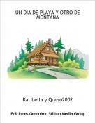 Ratibella y Queso2002 - UN DIA DE PLAYA Y OTRO DE MONTAÑA