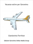 Gianlonimo Ferrilton - Vacanze estive per Geronimo