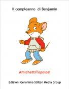 AmichettiTopolosi - Il compleanno  di Benjamin