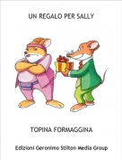 TOPINA FORMAGGINA - UN REGALO PER SALLY