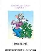 gaiasimpatica - diario di tea stiltoncapitolo 1