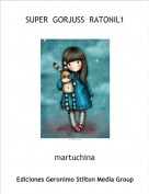martuchina - SUPER  GORJUSS  RATONIL1