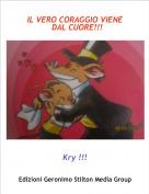 Kry !!! - IL VERO CORAGGIO VIENE  DAL CUORE!!!