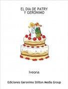 Iveona - EL DIA DE PATRYY GERONIMO