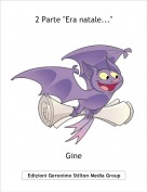 "Gine - 2 Parte ""Era natale..."""