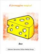 Bao - Il formaggino magico!