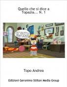 Topo Andrea - Quello che si dice a Topazia... N. 1
