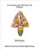 Bibliotopo - Lo strano caso dell'uovo diPasqua