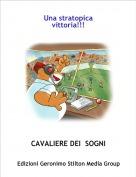 CAVALIERE DEI  SOGNI - Una stratopica vittoria!!!