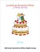 Shafita - La boda de Geronimo Stilton y Patty Spring