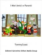 TommyCoast - I Miei Amici e Parenti