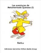 RatiLu - Las aventuras de Metomentodo Quesoso (I)