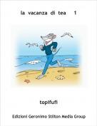 topifufi - la  vacanza  di  tea     1