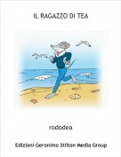 rododea - IL RAGAZZO DI TEA