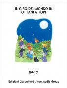 gabry - IL GIRO DEL MONDO IN OTTANTA TOPI