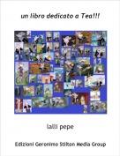 lalli pepe - un libro dedicato a Tea!!!