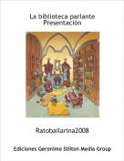 Ratobailarina2008 - La biblioteca parlantePresentación