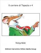 Vickyrikiki - Il corriere di Topazia n 4
