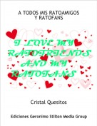 Cristal Quesitos - A TODOS MIS RATOAMIGOSY RATOFANS