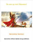 Geronimo Semton - De zee op met Odysseus!
