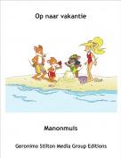 Manonmuis - Op naar vakantie