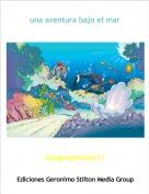 lolagorgonzola11 - una aventura bajo el mar