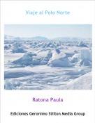Ratona Paula - Viaje al Polo Norte
