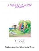 Frizzina02 - IL DIARIO DELLE NOSTRE VACANZE