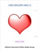 coca cola - I MIEI MIGLIORI AMICI<3