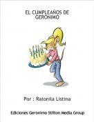 Por : Ratonila Listina - EL CUMPLEAÑOS DE GERONIMO