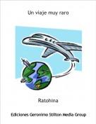 Ratohina - Un viaje muy raro