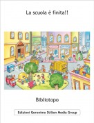 Bibliotopo - La scuola è finita!!