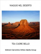 TEA CUORE BELLO - VIAGGIO NEL DESERTO