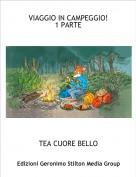 TEA CUORE BELLO - VIAGGIO IN CAMPEGGIO!1 PARTE