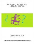 QUEISTA STILTON - EL REGALO MISTERIOSO:LIBRO EN VIÑETAS