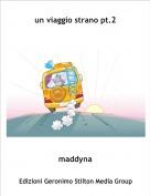 maddyna - un viaggio strano pt.2