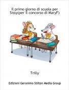 Trilly - Il primo giorno di scuola per Sissy(per il concorso di MaryF)