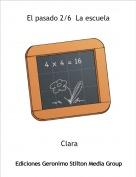 Clara - El pasado 2/6  La escuela