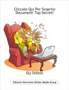Ely Stilton - Cliccate Qui Per Scoprire Documenti Top Secret!