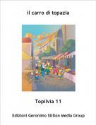 Topilvia 11 - il carro di topazia