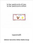 toposimo05 - la bar pasticceria di tea:la bar pasticceria stilton