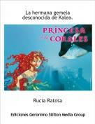 Rucia Ratosa - La hermana gemela desconocida de Kalea.