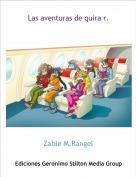 Zable M.Rangel - Las aventuras de quira r.