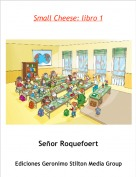 Señor Roquefoert - Small Cheese: libro 1