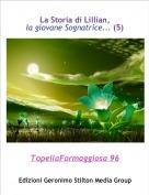 TopellaFormaggiosa 96 - La Storia di Lillian,la giovane Sognatrice... (5)